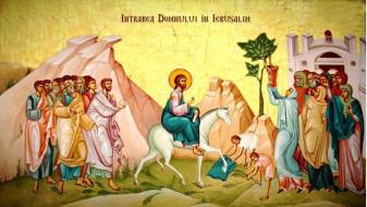 Duminică, 25 aprilie - Intrarea Domnului în Ierusalim (Floriile)