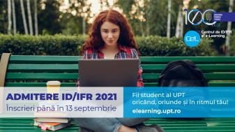 Admitere ID/IFR 2021 – sesiunea Septembrie – Cum poți deveni absolvent al Universității Politehnica Timișoara la distanță