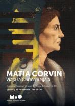 De vineri, 29 noiembrie, la Muzeul Oraşului - Matia Corvin, viața la Curtea Regală