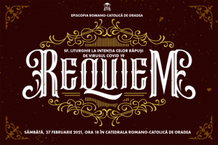 Sâmbătă, 27 februarie, la Catedrala Romano-Catolică Oradea - Recviem pentru cei răpuși de Covid